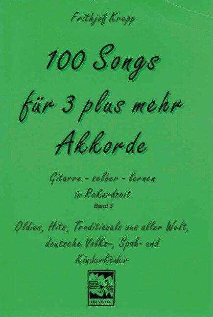 100 Songs für 3 plus mehr Akkorde - Frithjof Krepp