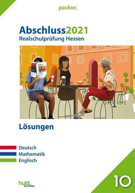 Abschluss 2021 - Realschulprüfung Hessen - Lösungen -