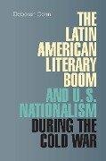 The Latin American Literary Boom and U.S. Nationalism during the Cold War - Deborah Cohn