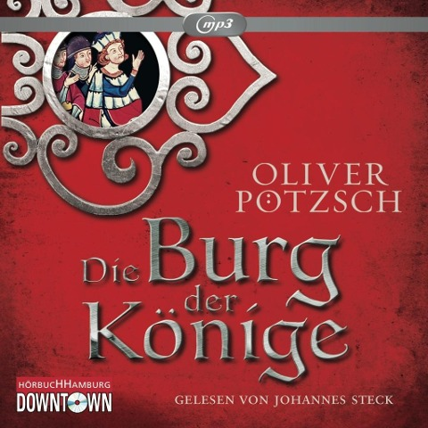 Die Burg der Könige - Oliver Pötzsch