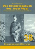 Das Kriegstagebuch des Josef Wegl - Josef Wegl