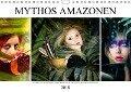 Mythos Amazonen (Wandkalender 2018 DIN A4 quer) Dieser erfolgreiche Kalender wurde dieses Jahr mit gleichen Bildern und aktualisiertem Kalendarium wiederveröffentlicht. - Liselotte Brunner-Klaus