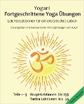 Fortgeschrittene Yoga Übungen - Teile 1-3 - Yogani