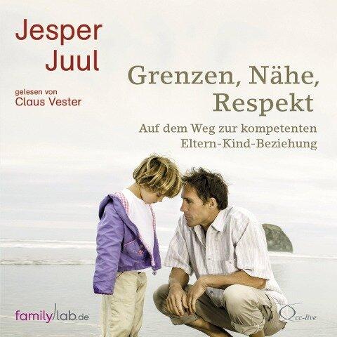 Grenzen, Nähe, Respekt - Jesper Juul