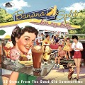 Banana Split for My Baby - 33 Rockin' Tracks from the Good Old Summertime -
