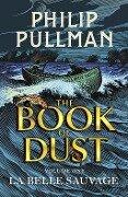 The Book of Dust 01. La Belle Sauvage - Phillip Pullman