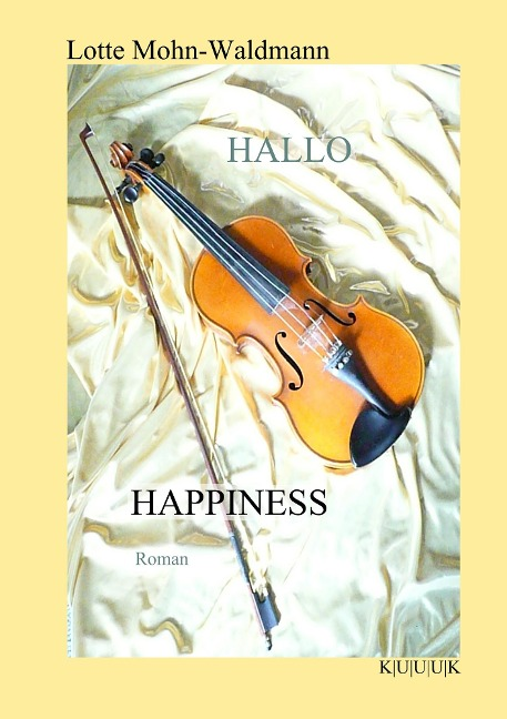 Hallo Happiness - Lotte Mohn-Waldmann