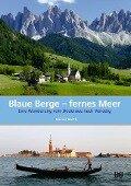 Blaue Berge - fernes Meer - Rainer Barth