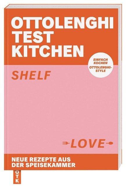 Ottolenghi Test Kitchen - Shelf Love - Yotam Ottolenghi, Noor Murad