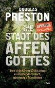 Die Stadt des Affengottes - Douglas Preston