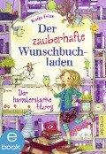 Der zauberhafte Wunschbuchladen. Der hamsterstarke Harry - Katja Frixe