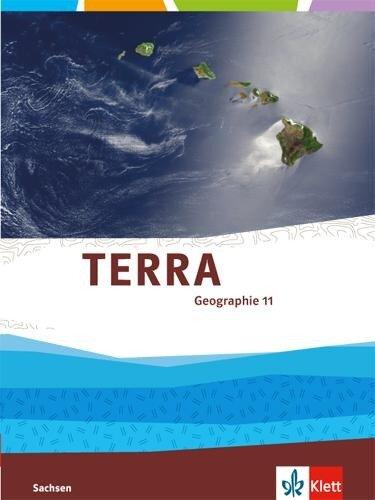TERRA Geographie 11. Klasse für Sachsen - Ausgabe für Gymnasien. Schülerbuch -