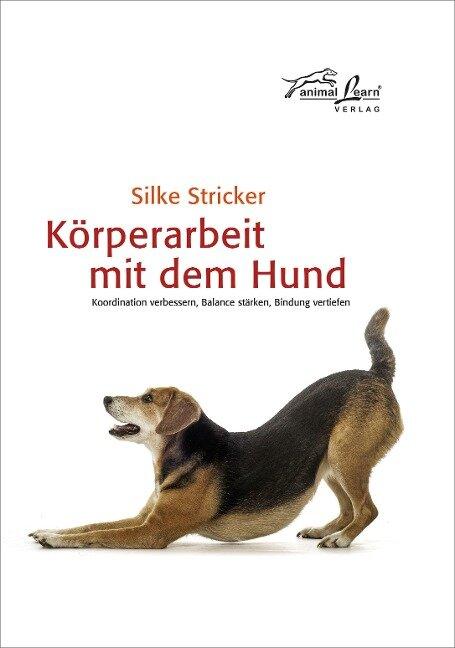 Körperarbeit mit dem Hund - Silke Stricker