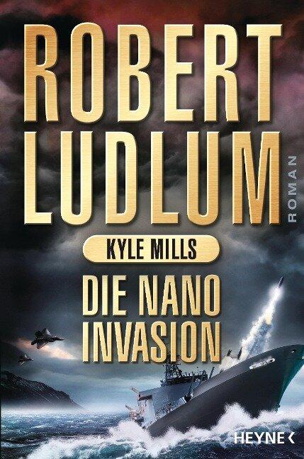 Die Nano-Invasion - Robert Ludlum, Kyle Mills
