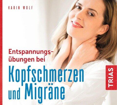 Entspannungsübungen bei Kopfschmerzen und Migräne - Karin Wolf