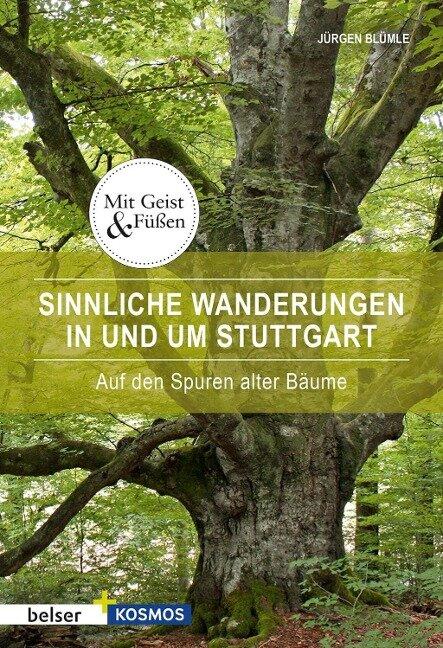 Sinnliche Wanderungen in und um Stuttgart - Jürgen Blümle