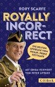 Royally Incorrect - Rory Scarfe