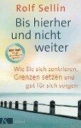 Bis hierher und nicht weiter - Rolf Sellin