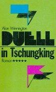 Duell in Tschungking - Alan Winnington