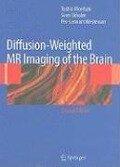 Diffusion-Weighted MR Imaging of the Brain - Sven Ekholm, Toshio Moritani, Per-Lennart Westesson
