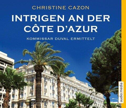 Intrigen an der Côte d'Azur - Christine Cazon