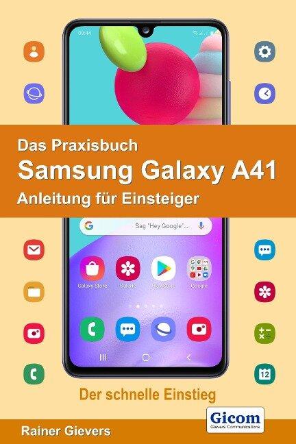 Das Praxisbuch Samsung Galaxy A41 - Anleitung für Einsteiger - Rainer Gievers