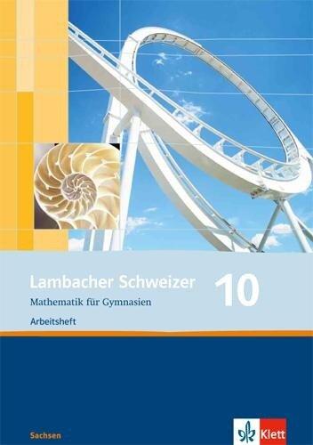 Lambacher Schweizer. 10. Schuljahr. Arbeitsheft plus Lösungsheft. Sachsen -