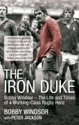 The Iron Duke - Bobby Windsor, Peter Jackson