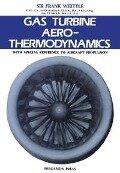 Gas Turbine Aero-Thermodynamics - F. Whittle