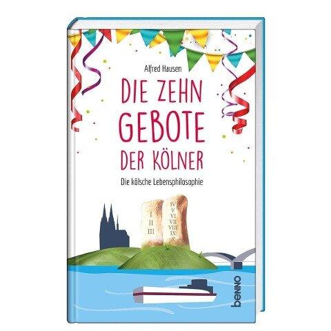 Die zehn Gebote der Kölner - Alfred Hausen