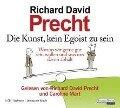 Die Kunst, kein Egoist zu sein - Richard David Precht
