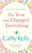 The Year that Changed Everything - Cathy Kelly