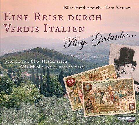 Eine Reise durch Verdis Italien - Elke Heidenreich, Thomas Krausz