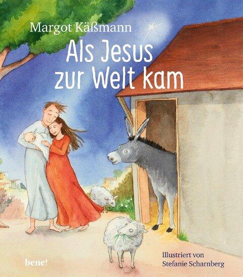 Als Jesus zur Welt kam - ein Bilderbuch für Kinder ab 5 Jahren - Margot Käßmann