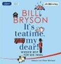 It's teatime, my dear! - Bill Bryson