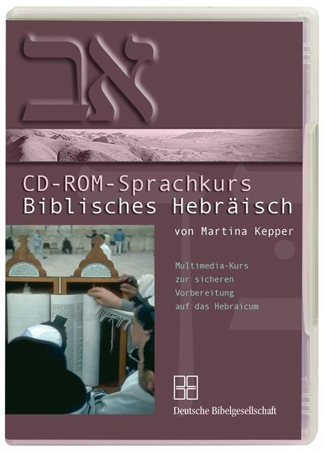 Biblisches Hebräisch. CD-ROM-Sprachkurs - Martina Kepper