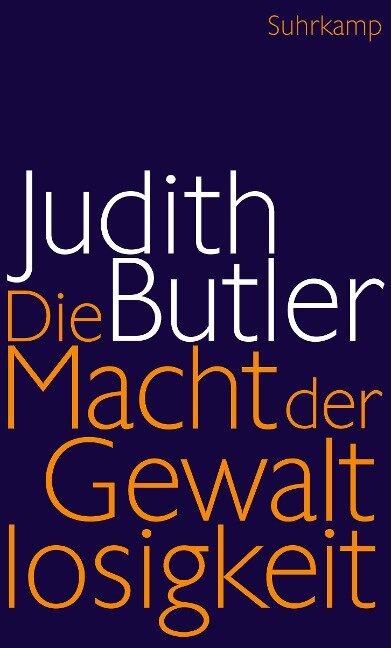 Die Macht der Gewaltlosigkeit - Judith Butler