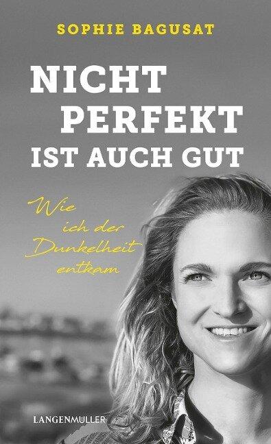 Nicht perfekt ist auch gut - Sophie Bagusat