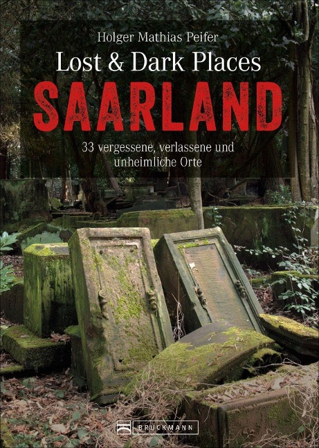 Lost & Dark Places Saarland - Holger Mathias Peifer