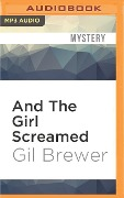 AND THE GIRL SCREAMED M - Gil Brewer