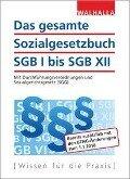 Das gesamte Sozialgesetzbuch SGB I bis SGB XII -