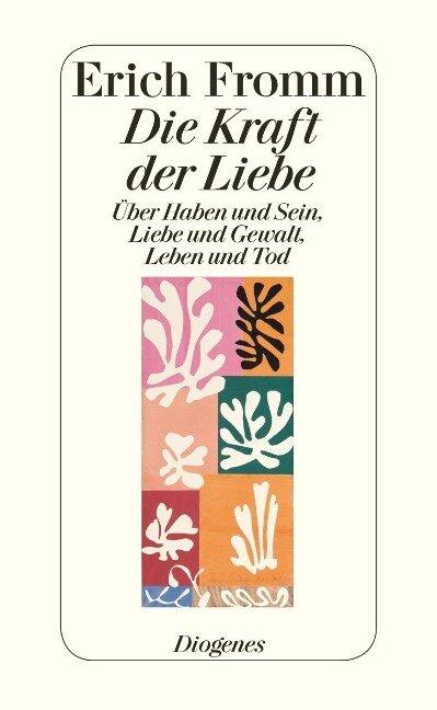 Die Kraft der Liebe - Erich Fromm