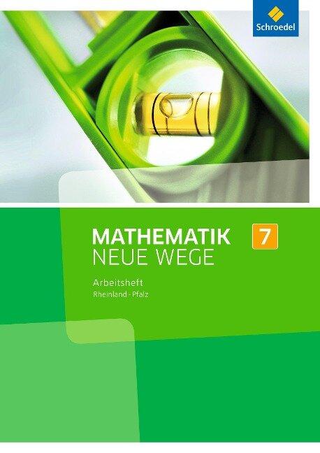 Mathematik Neue Wege SI 7. Arbeitsheft. Rheinland-Pfalz -