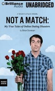 Not a Match: My True Tales of Online Dating Disasters - Brian Donovan