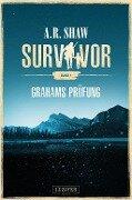 Survivor: Grahams Prüfung - A. R. Shaw