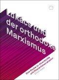 Lukács und der orthodoxe Marxismus - Erich Hahn