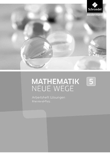 Mathematik Neue Wege SI 5. Lösungen zum Arbeitsheft. Rheinland-Pfalz -