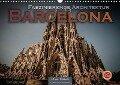 Barcelona - Faszinierende Architektur (Wandkalender 2018 DIN A3 quer) - Oliver Pinkoss