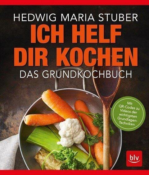 Ich helf Dir kochen - Hedwig Maria Stuber