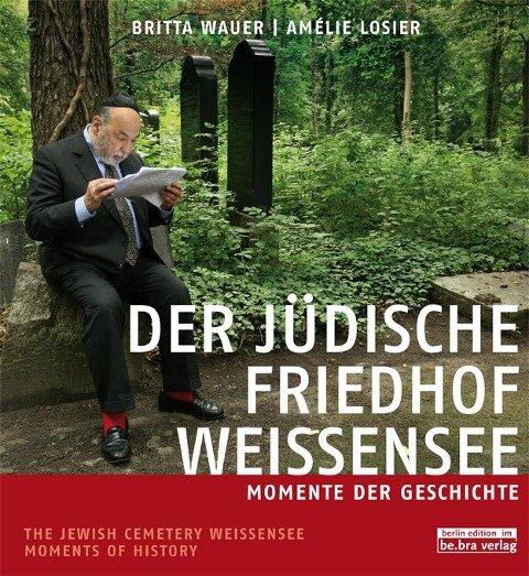 Der jüdische Friedhof Weißensee / The Jewish Cemetery Weissensee - Britta Wauer